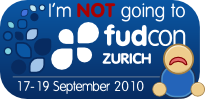NOT going to FUDCon Zurich 2010.png